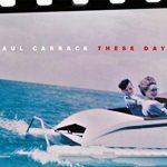 新旧お宝アルバム!#139「These Days」Paul Carrack (2018)