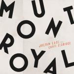 新旧お宝アルバム!#151「Mount Royal」Julian Lage & Chris Eldridge (2017)