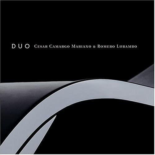 新旧お宝アルバム!#180「Duo」César Camargo Mariano & Romero Lubambo (2002)