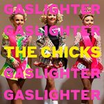 新旧お宝アルバム!#190「Gaslighter」The Chicks (2020)
